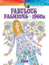 Creative Haven Fabulous Fashions of the 1960s Coloring Book