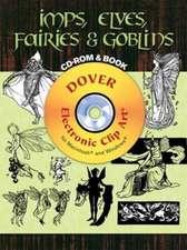 Imps, Elves, Fairies & Goblins [With CDROM]