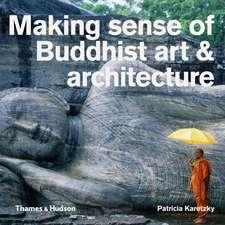 Karetzky, P: Making Sense of Buddhist Art & Architecture