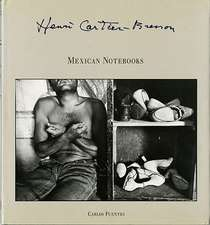Henri Cartier-Bresson:  Mexican Notebooks 1934-1964