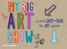 My Big Art Show [With 54 Playing Cards]:  Draw Around Your Hands and Feet to Create Pictures