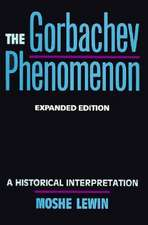The Gorbachev Phenomenon – A Historical Interpretation Expanded Edition (Paper)