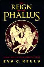 The Reign of the Phallus – Sexual Politics in Ancient Athens