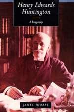 Henry Edwards Huntington – A Biography