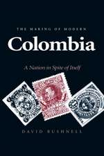 The Making of Modern Colombia – A Nation in Spite of Itself