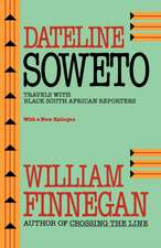 Dateline Soweto – Travels with Black South African Reporters