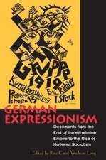 German Expressionism – Documents of the Wilhelmine Empire to the Rise of National Socialism