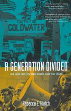A Generation Divided – The New Left, The New Right & the 1960s