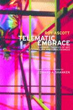 Telematic Embrace – Visionary Theories of Art, Technology and Consciousness