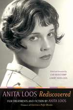 Anita Loos Rediscovered – Film Treatments and Fiction by Anita Loos, Creator of Gentlemen prefer  Blondes