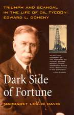 Dark Side of Fortune – Triumph & Scandal in the Life of Oil Tycoon Edward L Doheny