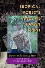 Tropical Forests & the Human Spirit – Journeys to the Brink of Hope