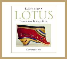 Every Step a Lotus – Shoes for Bound Feet