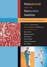Postmodernism and the Postsocialist Condition – Politicized Art Under Late Socialism
