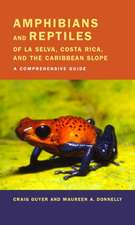 Amphibians and Reptiles of La Selva, Costa Rica and the Caribbean Slope – A Comprehensive Guide