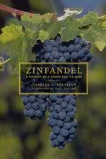 Zinfandel – A History of a Grape & it′s Wine