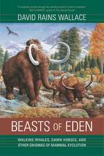 Beasts of Eden – Walking Whales, Dawn Horses, and Other Enigmas of Mammal Evolution