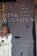AIDS and Accusation – Haiti and the Geography of Blame Updated edition
