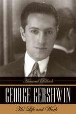 George Gershwin – His Life and Work