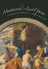 Monteverdi′s Last Opera – A Venetian Trilogy