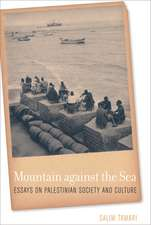 Mountain Against the Sea – Essays on Palestinian Society and Culture