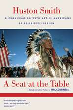 A Seat at the Table – Houston Smith in Conversation with Native Americans on Religious Freedom