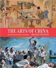 The Arts of China Fifth Edition – Revised and Expanded