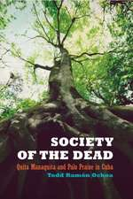 Society of the Dead – Quita Manaquita and Palo Praise in Cuba