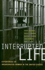 Interrupted Life – Experiences of Incarcerated Women in the United States
