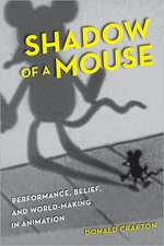 Shadow of A Mouse – Performance, Belief, and World–Making in Animation