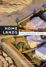 Home Lands – How Women Made the West