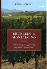 Brunello Di Montalcino – Understanding and Appreciating One of Italy′s Greatest Wines