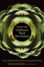 Inside the California Food Revolution – Thirty Years That Changed Our Culinary Consciousness