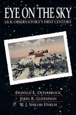 Eye of the Sky – Lick Observatory′s First Century