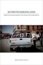 Beyond the Borderlands – Migration and Belonging in the United States and Mexico