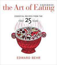 The Art of Eating Cookbook – Essential Recipes from the First 25 Years