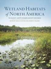 Wetland Habitats of North America – Ecology and Conservation Concerns