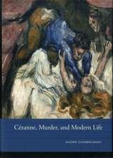 Cézanne, Murder, and Modern Life