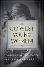 Go West, Young Women – The Rise of Early Hollywood