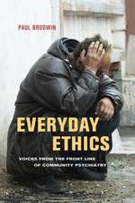 Everyday Ethics – Voices from the Front Line of Community Psychiatry