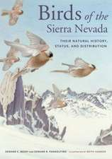 Birds of the Sierra Nevada – Their Natural History , Status, and Distribution