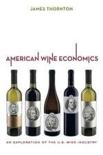 American Wine Economics – An Exploration of the U.S. Wine Industry