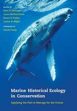 Marine Historical Ecology in Conservation – Applying the Past to Manage for the Future