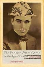 The Parisian Avant–Garde in the Age of Cinema, 1900–1923