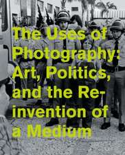 The Uses of Photography – Art, Politics, and the Reinvention of a Medium
