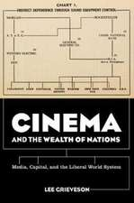 Cinema and the Wealth of Nations – Media, Capital, and the Liberal World System