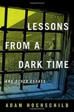 Lessons from a Dark Time and Other Essays