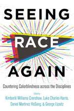 Seeing Race Again – Countering Colorblindness across the Disciplines