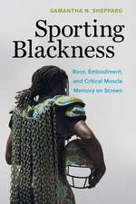 Sporting Blackness – Race, Embodiment, and Critical Muscle Memory on Screen