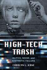 High–Tech Trash – Glitch, Noise, and Aesthetic Failure